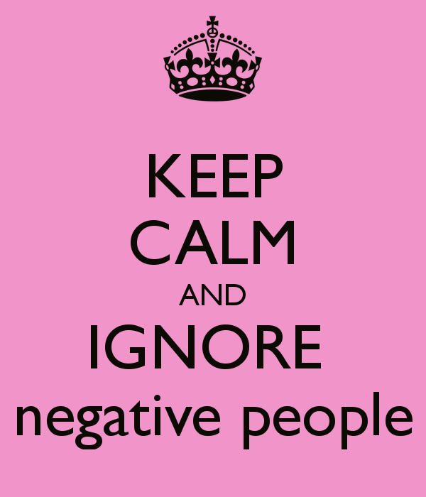 keep-calm-and-ignore-negative-people-3
